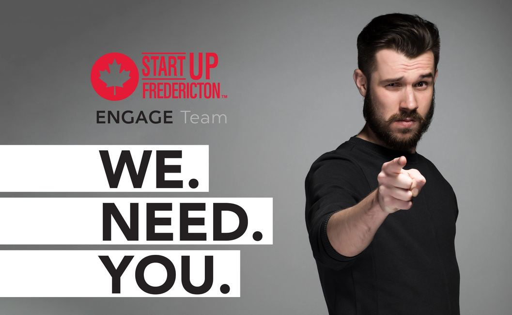 Startup Fredericton ENGAGE Team. We Need You.