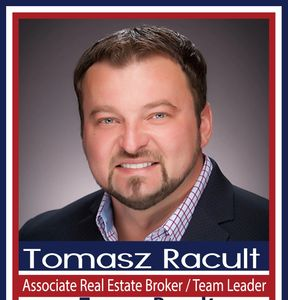 Tomasz Racult Licensed Associate Broker / Team Leader eXp Realty ICON Agent www.TomaszRacult.com