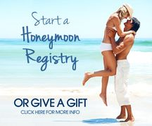 Have the Best Honeymoon ever with the help of family and friends!