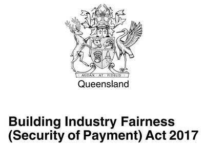 BIF Act 2017 Building Industry Fairness Security of Payment Act