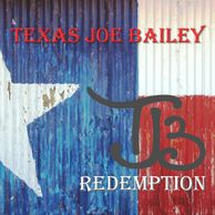 Texas Joe Bailey, Redemption, Country Music, TJB, Swing'n Song, The Last Time, Doggett, Six String
