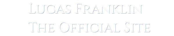 Lucas Franklin | The Official Site