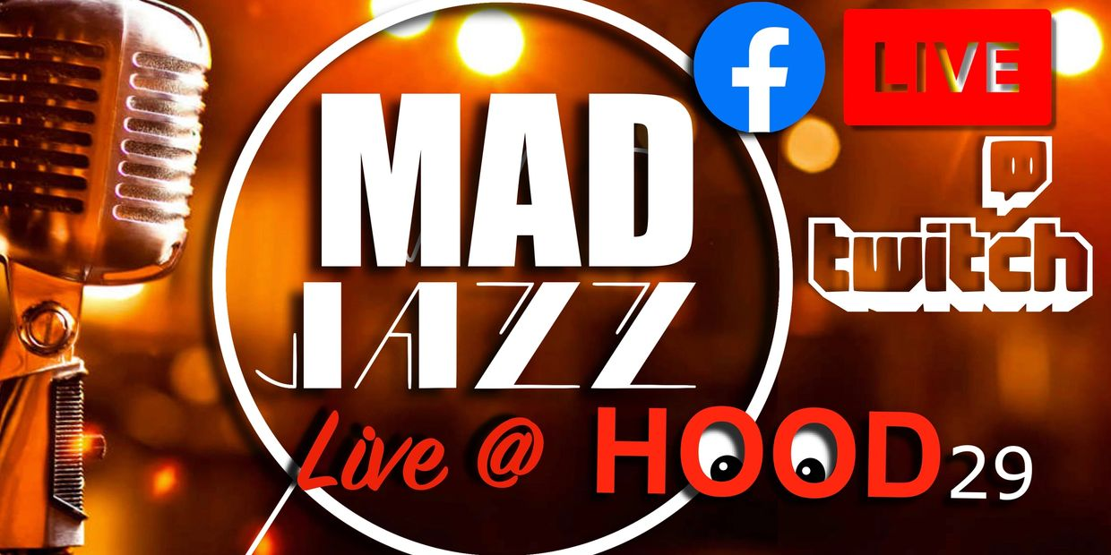 Mad Jazz live at Hood 29