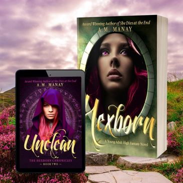 The Hexborn Chronicles Hexborn and Unclean by A.M. Manay