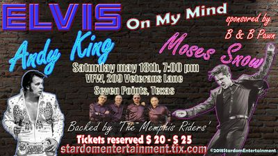 Elvis on My Mind starring Germany's Andy King  & The Memphis Riders and Texas' own Moses Snow.
