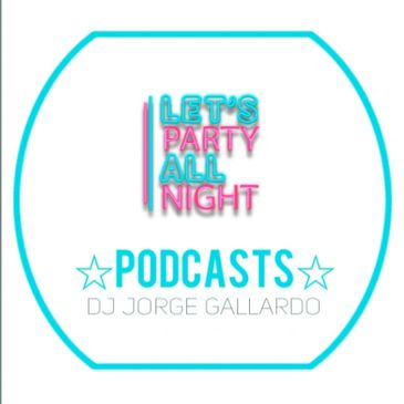 DJ Jorge Gallardo Podcasts Electronic Music Show Pop Dance House Techno Official Viral iOS Android
