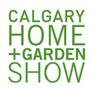 Calgary Home + Garden Show February 27th - March 1st, 2020