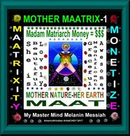 Mother Maatrix and Her Planet Earth + Global-World-Nations!!!