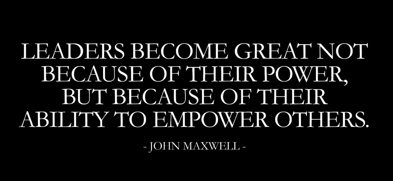 leadership is power and empowering others is the way
