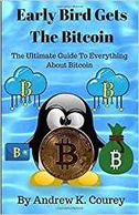 Early Bird Gets The Bitcoin by Andrew K.  Courey