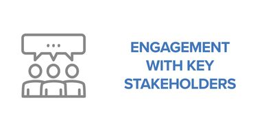 Engagement with Key Stakeholders