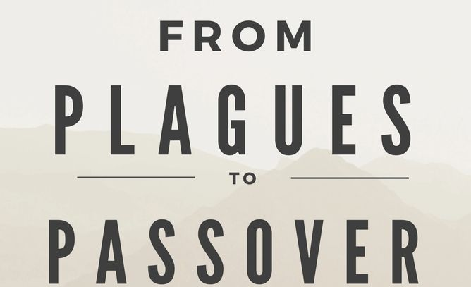 Plagues Passover Moses Spring Feasts