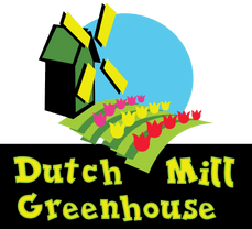 Dutch Mill Greenhouse