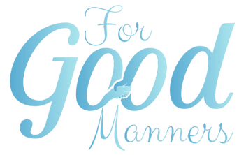 For Good Manners