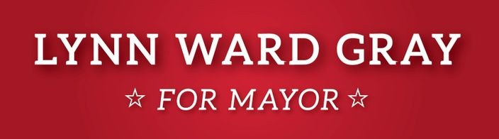 Lynn Ward Gray for Mayor
