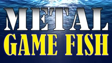 Metal Game Fish
