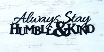 Always stay humble and kind, song lyrics, quotes, metal signs
