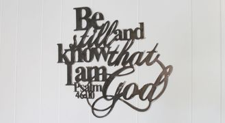 Be still and know that I am God. Psalm 46:10 , Bible Verses, bible quote, metal sign