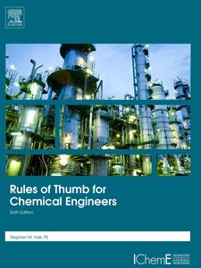 Rules of Thumb for Chemical Engineers, 6th Edition, by Stephen M. Hall