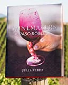 Book on Winemakers of Paso Robles, Central Coast of California, California wine country.