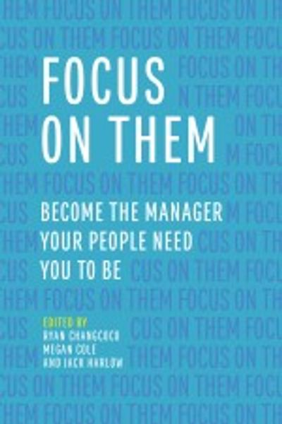 Focus On Them (2018, ATD Press).     To order just click the image above to to the ATD website.