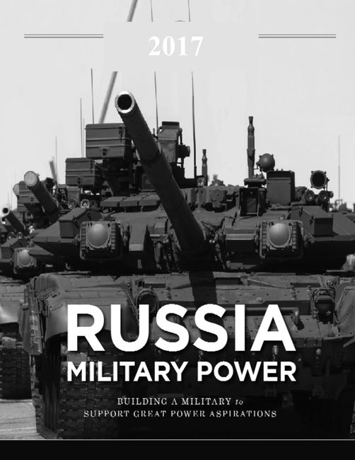 Russia Military Power – Building a Military to Support Great Power Aspirations