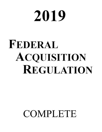 2019 Federal  Acquisition Regulation, 2019 FAR