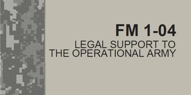 FM 1-04 Legal Support to the Operational Army