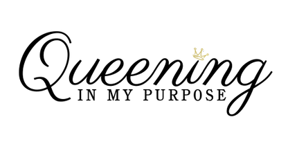 Queening In MY Purpose