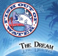 Cover art for Fish Out of Water's album The Dream w/ link to page on this site. Rock, funk, reggae.