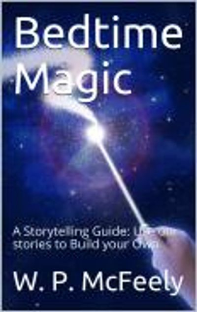 Bedtime Magic By: W. P. McFeely