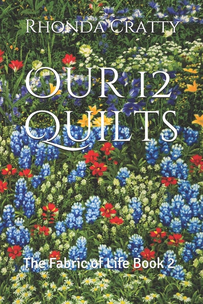 Introducing: Our 12 Quilts The Fabric of Life Book 2