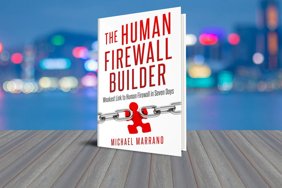 "The Human Firewall Builder ""Michael Marrano"" ""CISO"" ""Cybersecurity"""
