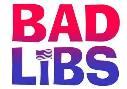 badlibs political comedy culture podcast