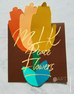 MLK Peace Flower  Paper Craft Art On Creative Huntington Beach, CA