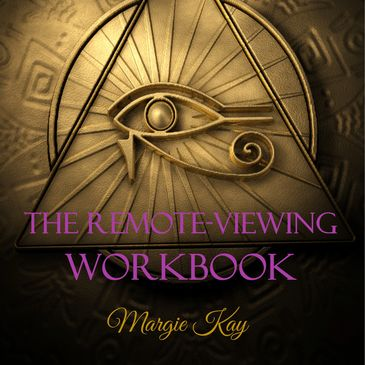 The Remote-Viewing Workbook by Margie Kay