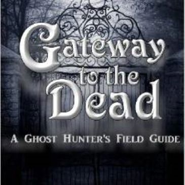 Gateway to the Dead: A Ghost Hunter's Field Guide by Margie Kay