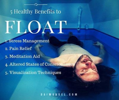 Sensory deprivation can greatly help with pain relief and mental clarity.