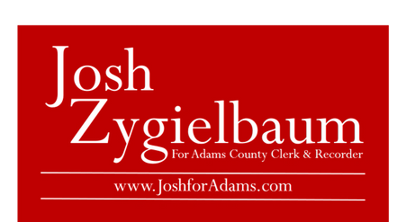 Josh Zygielbaum for Adams County Clerk & Recorder