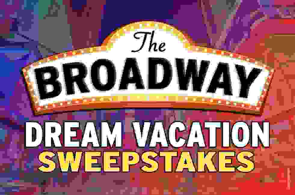 Broadway Dream Vacation Sweepstakes