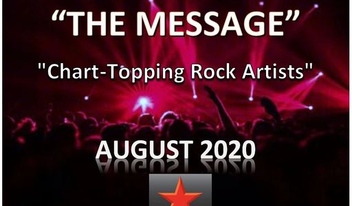 THE MESSAGE Chart Topping Rock Artists AUGUST 2020