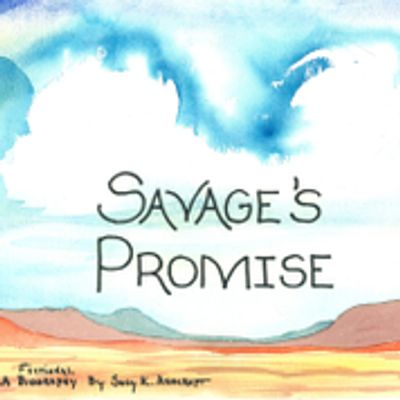 "Savage's Promise: ""If You Tell The Truth Things Will Get Better,"" (Truth Stories) by Susy Ashcroft,"