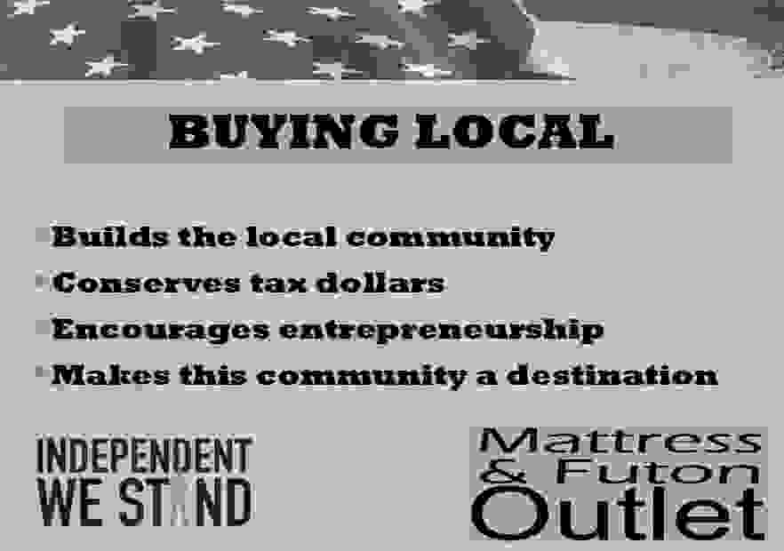 Mattress and Futon Outlet - Buying local supports your local economy