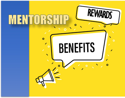 Mentorship comes with many benefits to the Mentor, Mentee and Sponsoring organization.
