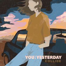 You Vs. Yesterday: Collide