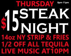 14oz NY Strip and Fries for just $15 and half off tequila! Free Live Music!