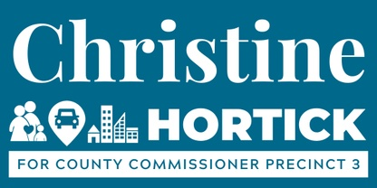 Christine Hortick for  Bexar County Comissioner