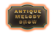 Antique Melody Show
