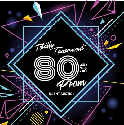 Totally Tauxemont 80's prom silent auction