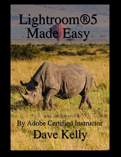 Dave's  book, Lightroom®5 Made easy is now available.  Lightroom 5® Made Easy is a fresh look at Ado